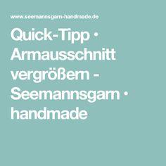 Quick-Tipp • Armausschnitt vergrößern - Seemannsgarn • handmade