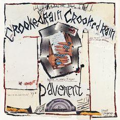 "Pavement /// ""Crooked Rain Crooked Rain"""