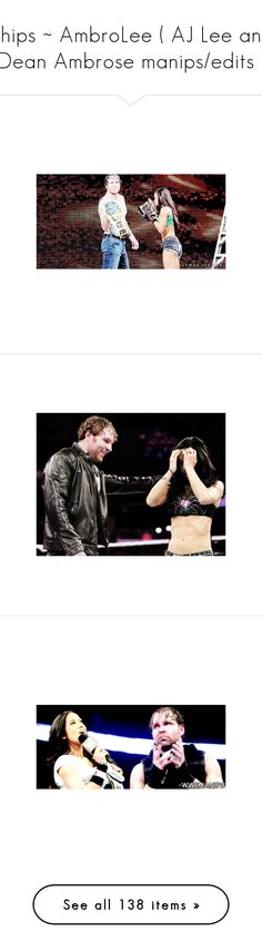 """""""Ships ~ AmbroLee ( AJ Lee and Dean Ambrose manips/edits )"""" by queenofwrestling ❤ liked on Polyvore featuring manip, wwe, wwe manip, manips, wwe couples, accessories and dean ambrose"""