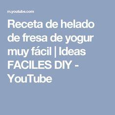 Receta de helado de fresa de yogur muy fácil   Ideas FACILES DIY - YouTube