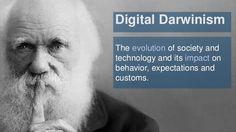 Digital Darwinism The evolution of