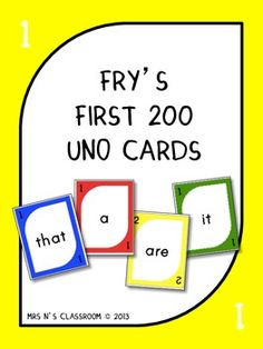 Need a fun way to learn for your students to learn Fry's Words? Here is your answer!This game is played exactly the same way as the original Uno game but instead of numbers it contains Fry words on them. The students have to say the Fry word in order to be able to play the card.