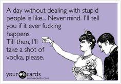 lol drink to that! Lol so true! Funny Shit, Haha Funny, Funny Stuff, Funny Things, Random Things, Random Stuff, Funny Humor, Lol, Stupid People