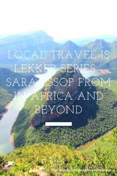 Local Travel is Lekker - Sara Essop from In Africa and Beyond Visit South Africa, Table Mountain, Bucket List Destinations, Game Reserve, Africans, World Traveler, News Blog, The Locals, Places To See