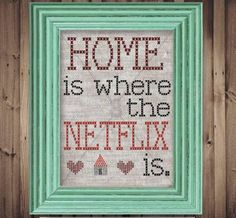 High-quality Homebuilding Magazine - An Excellent Assist In Dwelling Style And Design And Design Home Is Where The Netflix Is Diy Instant Printable Wall Art Funny Geek Decor Great Gift For Netflix And Tv Lovers Cross Stitch Design Cross Stitch Designs, Cross Stitch Patterns, Cross Stitching, Cross Stitch Embroidery, Geeks, Geek Decor, Printable Wall Art, Just In Case, Needlework