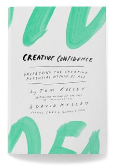 'Creative Confidence: Unleashing the Creative Potential Within Us All' by David Kelley and Thomas Kelley, Fabian Herrmann's cover design Lettering, Typography Design, Buch Design, Design Poster, Up Book, Branding, Poster S, Design Graphique, Creativity And Innovation