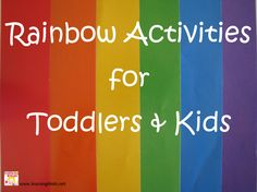 Rainbow Activities for Toddlers & Kids
