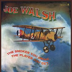 Joe Walsh-The Smoker You Drink The Player You Get