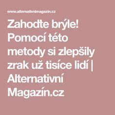 Zahoďte brýle! Pomocí této metody si zlepšily zrak už tisíce lidí | Alternativní Magazín.cz