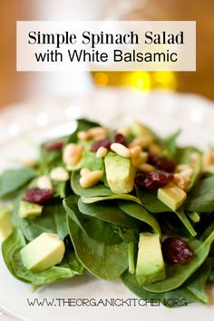 Spinach Salad with White Balsamic | The Organic Kitchen Blog and Tutorials