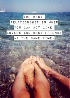 """Love Quotes Ideas : """"The best relationship is when you can act like lovers and best friends at the s. - Quotes Sayings New Love, Love Of My Life, Hopeless Romantic, Married Life, Best Relationship, Relationship Pictures, Love And Marriage, Beautiful Words, Beautiful Beaches"""
