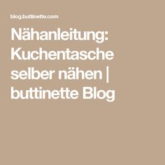 Nähanleitung: Kuchentasche selber nähen | buttinette Blog