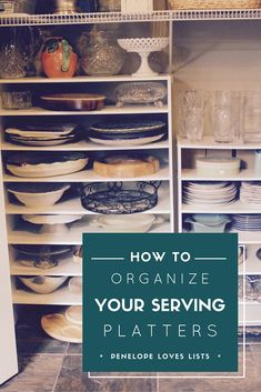 How to organize your serving platters and serving dishes with a simple, cheap product from Target, from Penelope Loves Lists