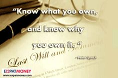 Know what you own, and know why you own it.  -Peter Lynch