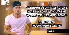 It's only been episode 1 of season 9 and there's already loads of drama and a lot of funny quotes Geordie Shore Quotes, Reality Tv Shows, Movies And Tv Shows, I Laughed, Favorite Quotes, Funny Quotes, Drama, Unicorns, Funny Phrases