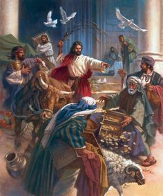 "John 2:14-15  ""In the temple he found those who were selling oxen and sheep and pigeons, and the money-changers sitting there. And making a whip of cords, he drove them all out of the temple, with the sheep and oxen. And he poured out the coins of the money-changers and overturned their tables."""
