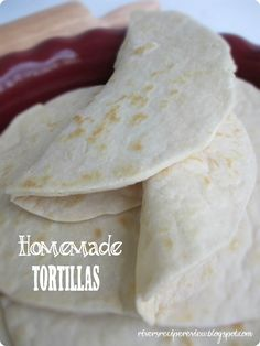 Homemade Tortillas.  These are so quick and easy to make at home, you will never have to buy them again!  They are yummy too!!