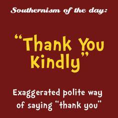 Southern Sayings~ Thank you kindly