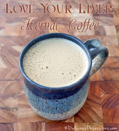 Love Your Liver Herbal Coffee // deliciousobsessions.com #herbs #herbalremedies #herbalcoffee