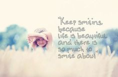 keep smiling quotes sayings beautiful quotes on smiles about life Keep Smiling Images, Keep Smiling Quotes, Make Me Smile Quotes, Life Quotes To Live By, Journey Quotes, Sweet Quotes, Cute Quotes, Girl Quotes, Words Quotes