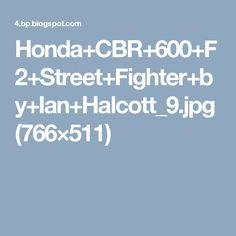 Honda+CBR+600+F2+Street+Fighter+by+Ian+Halcott_9.jpg (766×511)