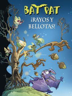 Bat Pat. Libros infantiles en Casa del Libro ¡Rayos y bellotas!