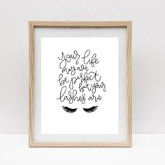 """This """"Imperfect life, Perfect Lashes"""" print promotes confidence and positivity with a perfect dose of humor. This is the perfect #Lash lounge #décor for any lash salon. This lash #printable is a perfect way to complete any lash room! Download this digital print for instant interior décor."""