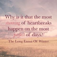 #breakingup #heartbreaks #breakup #breakupquotes   Book 2: The Long Ennui of Winter available on #amazon: http://www.amazon.com/dp/B00KM2ANCQ  #quote #lovequotes #quotesaboutlove #datingquotes #lgbt #gay #gaylife #gaylove #gayromance #gayworld #gayrelationships #kindleph #kindleebooks #kindlebooks #gayebooks #gaybooks #amazonkindle #kindle #ebooks #life #lifequotes #quotesaboutlife #love #relationship #relationships #ebooksph #lgbtq