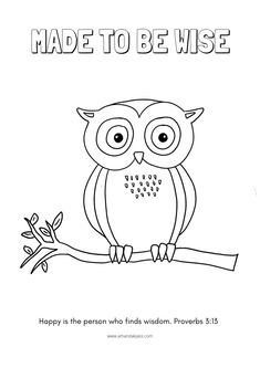 Print one or more copies of this cute owl coloring sheet, and let your kids color away as they learn that God made them to be wise! Love Coloring Pages, Free Coloring Sheets, Adult Coloring Pages, Coloring Pages For Kids, Coloring Bible, Embroidery Art, Cross Stitch Embroidery, Toddler Sunday School, Owl Theme Classroom