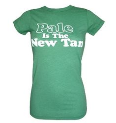 "shirts i'd wear: Yes! ""pale is the new tan"""