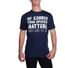 Men's Short Sleeve Opinions Matter Humor Graphic T-Shirt, Size: Small, Blue