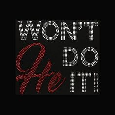Faith, Won't He Do It Rhinestone Bling on Black T-Shirt - Contact me for another color shirt Encouragement Quotes, Faith Quotes, Bling Quotes, Dope Quotes, Shirt Quotes, Positive Thoughts, Positive Vibes, Bling Shirts, Rhinestone Shirts