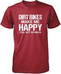 Dirt Bikes Make Me Happy T-Shirt