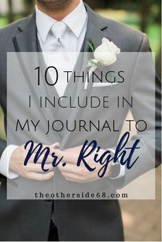 "After the last post, I thought it would be fitting to share some more specifics about my journal for ""Mr. Right."""