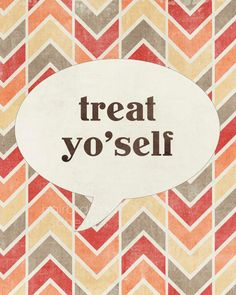 Treat Yo'self Funny Motivational Card