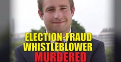 "VIDEO : Fishy Murder of a Democrat ""Election Fraud"" Whistleblower"