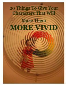 Top 20 Things To Give Your Characters That Will Make Them More Vivid | #writingtips #writingcraft #writing