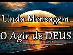 Lindos Vídeos Lindas Mensagens: O Agir de Deus.