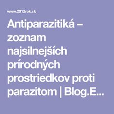Antiparazitiká – zoznam najsilnejších prírodných prostriedkov proti parazitom   Blog.Eugenika