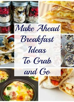 Make ahead breakfast ideas to grab and go. A collection of great recipes to make ahead of time and help make those busy mornings a little easier and healthier.
