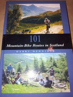 101 Mountain Bike Routes in Scotland : Harry Henniker