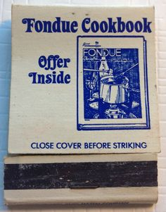 Fondue cookbook advertising #matchbook - To order your businesses' own advertising #matchbooks or #matchboxes, check out www.GetMatches.com