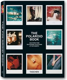 The Polaroid Book pays tribute to the medium of instantly gratifying, one-of-a-kind images.
