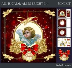 All Is Calm All Is Bright 14 by Isabel Neves All Is Calm All Is Bright - Mini Kit Includes Card Front Mini Print & Fold Card Card Insert Text Insert Sentiment Tags Decoupage and Preview. Sentiment Tags Read Merry Christmas  Greeting on Text Insert Reads Joy and love are all around us during the holidays and I want to spread them to you my friend. Merry Christmas.