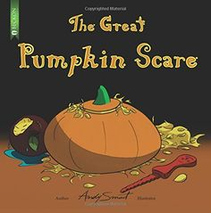 The Great Pumpkin Scare by Andy Smart http://www.amazon.com/dp/0991919645/ref=cm_sw_r_pi_dp_H3U-vb1HG57SA