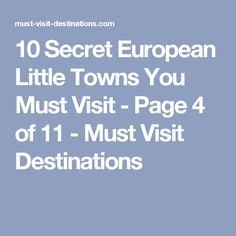 10 Secret European Little Towns You Must Visit - Page 4 of 11 - Must Visit Destinations