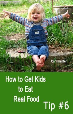 How to get your kids to eat healthy food - don't miss this tip!  http://www.paleodietbasics.net/get-kids-eat-healthy-food-tip-6/