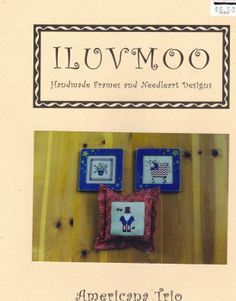 I Luv Moo is the title of this cross stitch pattern from Americana Trio that features three patriotic designs that can be stitched with DMC ...