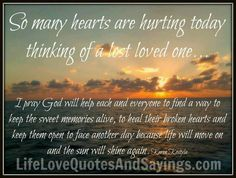 So Many Hearts Are Hurting Today – Love Quotes And Sayings Best Quotes Life Loss Of A Loved One Quotes, First Love Quotes, Lost Quotes, Death Quotes, Inspirational Quotes About Death, Loved One In Heaven, Comfort Quotes, Memories Quotes, Losing Someone