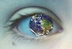 The world is in your eyes.